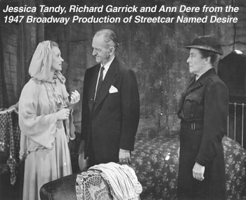 "Jessica Tandy, Richard Garrick and Ann Dere from the 1947 Broadway production of ""A Streetcar Named Desire."""