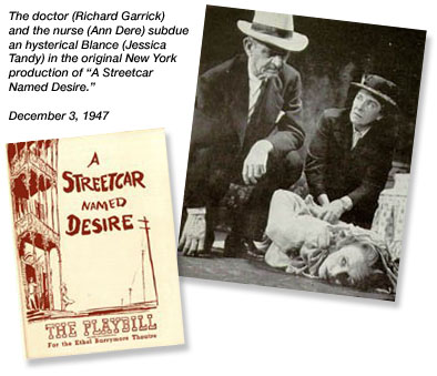"The Doctor (Richard Garrick) and the Nurse (Ann Dere) subdue an hysterical Blanche (Jessica Tandy) in the original New York production of ""A Streetcar Named Desire""."